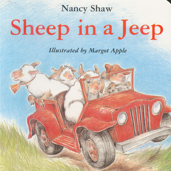 Sheep in a Jeep by Nancy Shaw and Margot Apple
